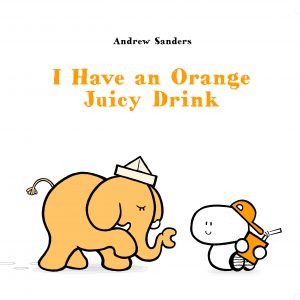 I Have an Orange Juicy Drink Book Cover